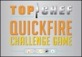 Top Chef Quickfire Challenge Game