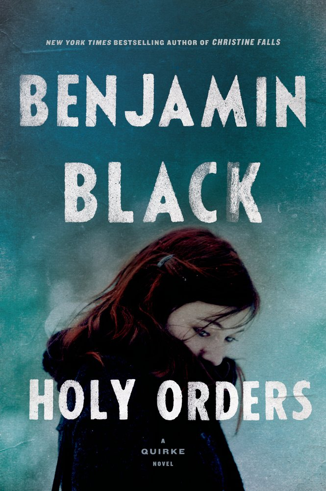 Holy Orders by Benjamin Black