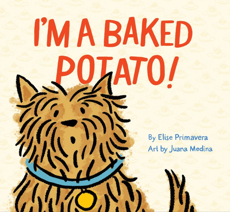 "c83b47309cf9 ""This quirky, funny book about a dog who is adopted by a baked potato-lover  will appeal to kids and parents alike."" —Jessica Price"